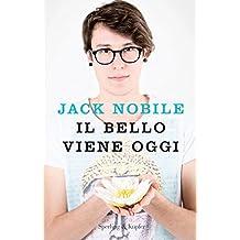 Il bello viene oggi (Italian Edition)