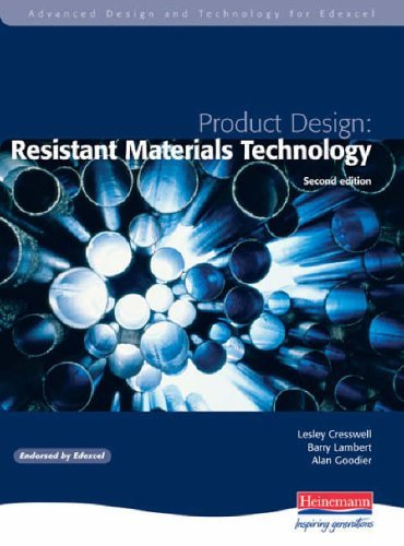 Advanced Design and Technology for Edexcel Product Design: Resistant Materials (Advanced D&T for Edex Product Design - Resistant Materials Tech: 2 Ed) by Lesley Cresswell (2004-01-23)