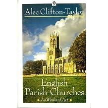 English Parish Churches as Works of Art (Oxford paperbacks)