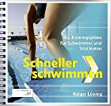 Schneller Schwimmen: Die Trainingspläne für Schwimmer und Triathleten
