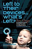 [(Left to Their Devices...Whats Left? : Poems and Prayers for Spiritual Parents Doing Their Best in a Digital World (and