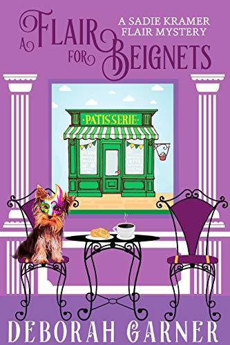 A Flair for Beignets (The Sadie Kramer Flair Mysteries Book 3)