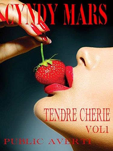 Tendre Chérie: Vol 1