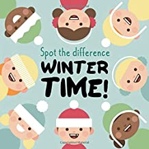 Spot The Difference - Winter Time!: A Fun Search and Solve Puzzle Book for 3-6 Year Olds
