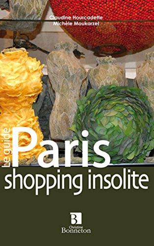 Paris : Shopping insolite par Claudine Hourcadette