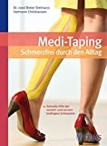 Medi-Taping: Schmerzfrei durch den Alltag: Schnelle Hilfe bei muskel- und nervenbedingten Schmerzen - Dieter Sielmann, Hermann Christiansen