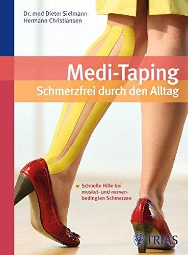 Medi-Taping: Schmerzfrei durch den Alltag: Schnelle Hilfe bei muskel- und nervenbedingten Schmerzen Taping Fuß