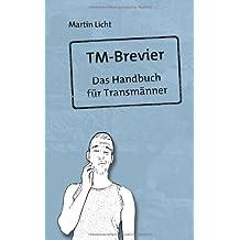 TM-Brevier: Das Handbuch für Transmänner