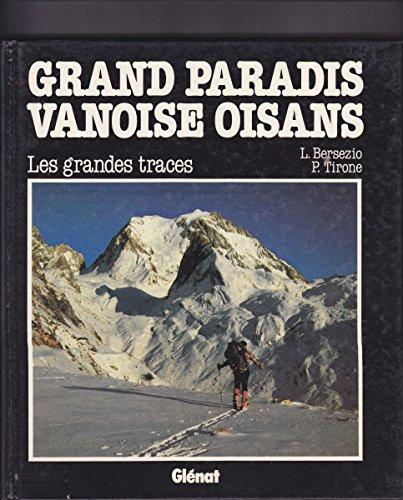 Grand Paradis, Vanoise, Oisans : Les grandes traces, 86 itinéraires de ski de montagne et 3 raids (Traces)