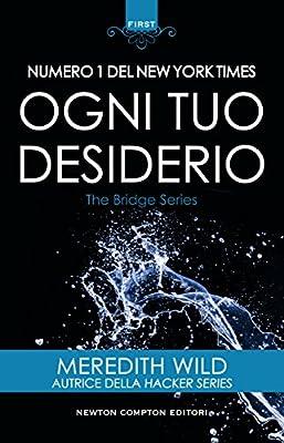 Ogni tuo desiderio (The Bridge Series Vol. 1) by Newton Compton Editori