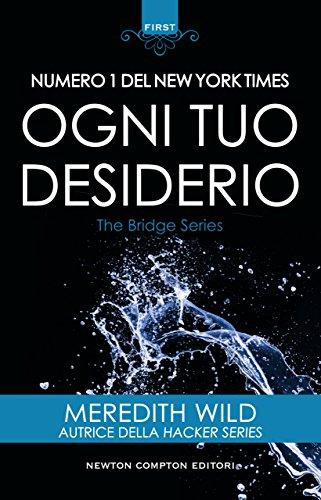 Ogni tuo desiderio (The Bridge Series Vol. 1) di [Wild, Meredith]