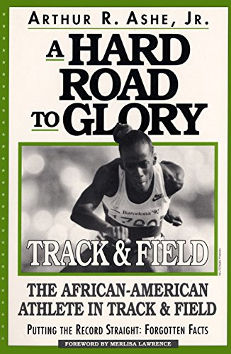 A Hard Road to Glory: A History of the African American Athlete: Track and Field por Arthur R. , Jr. Ashe