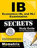 Ib Economics Sl and Hl Examination Secrets: IB Test Review for the International Baccalaureate Diploma Programme (Secrets (Mometrix))