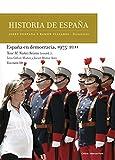 España en democracia, 1975-2011: Historia de España Vol. 10