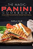 The Magic Panini Cookbook: Simple Italian Sandwiches for Ultimate Panini Making (English Edition)