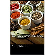 The Indian Cookery Book (English Edition)