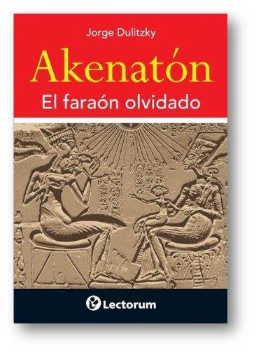 Akenaton: El Faraon Olvidado (Hombre y Sus Ideas (Lectorum)) by Jorge Dulitzky (2011-07-15)