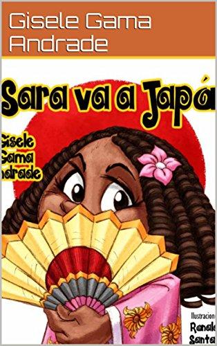 Sara va a Japón (Sara y sus amigos) por Gisele Gama Andrade