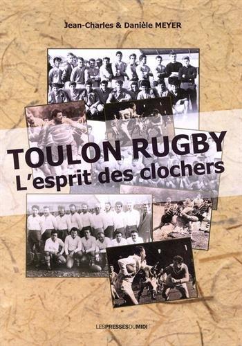 Toulon rugby : l'esprit des clochers par Meyer Jean-Charles