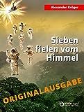 Sieben fielen vom Himmel – Originalausgabe: Wissenschaftlich-phantastischer Roman