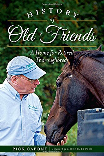 History of Old Friends: A Home for Retired Thoroughbreds (Miniature Racing Horse)