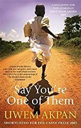 Say You're One Of Them by Uwem Akpan (2009-03-05)