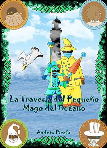 La Travesía del Pequeño Mago del Océano por Andrés Pirela