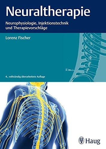 Neuraltherapie: Neurophysiologie, Injektionstechnik und Therapievorschläge