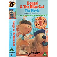 Dougal And The Blue Cat - The Movie - Featuring The Characters From The Magic Roundabout