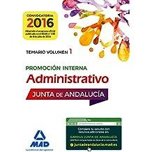 Administrativos de la Junta de Andalucia. Promocion Interna: Administrativos de la Junta de Andalucía Promoción Interna. Temario Volumen 1