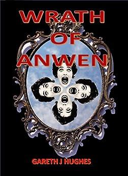 Wrath of Anwen by [Hughes, Gareth J]