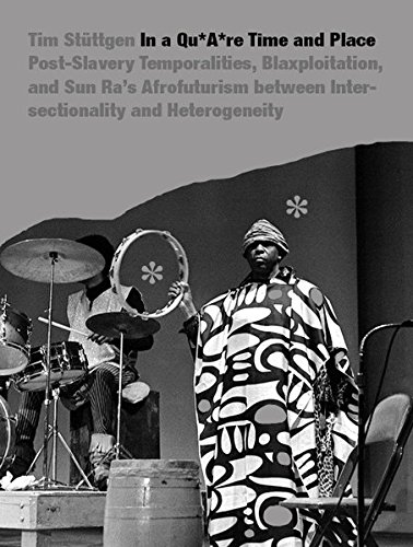 in-a-quare-time-and-place-post-slavery-temporalities-blaxploitation-and-sun-ras-afrofuturism-between