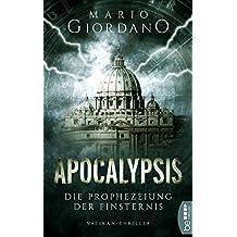 Apocalypsis - Die Prophezeiung der Finsternis: Vatikan-Thriller (Ein Peter-Adam-Thriller 1)