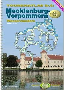 Touren-Atlas Wasserwandern: 6. Mecklenburg-Vorpommern 1 : 75 000: TA6