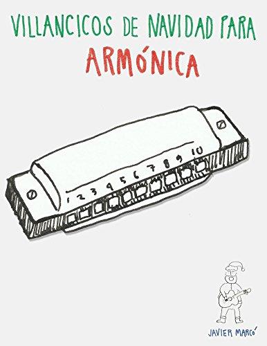 Villancicos de Navidad para Armónica: Canciones en Partitura & Tablatura de Armónica por Javier Marcó