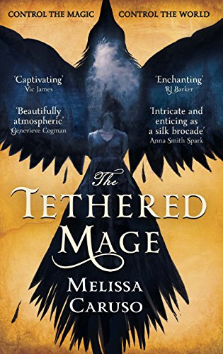 The Tethered Mage (Swords and Fire Book 1) (English Edition) por Melissa Caruso