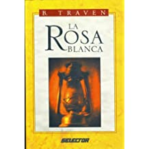 La rosa blanca (Spanish Edition) by B. Traven (2003-09-09)