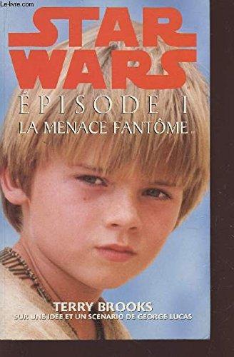 Star Wars, épisode 1. La menace fantôme par BROOKS TERRY