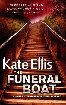 The Funeral Boat: Number 4 in series (Wesley Peterson) by [Ellis, Kate]