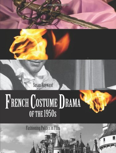 French Costume Drama of the 1950s: Fashioning Politics in Film by Susan Hayward (12-Jul-2013) (Drama Costume Filme French)
