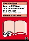Lesemalblätter: Auf dem Bauernhof / In der Stadt: Wörter - Sätze - einfache Texte (2. bis 4. Klasse)