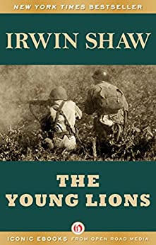 The Young Lions (Open Road) (English Edition) par [Shaw, Irwin]