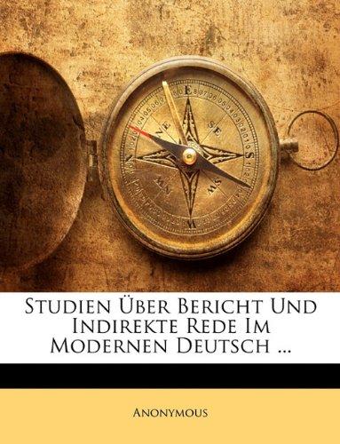 Studien Ber Bericht Und Indirekte Rede Im Modernen Deutsch