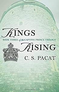 Kings Rising: Book Three of the Captive Prince Trilogy by C. S. Pacat par C. S. Pacat