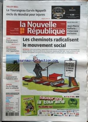 NOUVELLE REPUBLIQUE (LA) [No 20050] du 07/10/2010 - LES CHEMINOTS RADICALISENT LE MOUVEMENT SOCIAL - TOURS / PEUT-ON SAUVER LE BATEAU IVRE - LES SPORTS / VOLLEY AVEC EARVIN NGAPETH - CHENONCEAUX VISE L'APPELLATION AOC TOURAINE - PREUILLY / LE PERSONNEL DE L'EPHAD EN COLERE - par Collectif