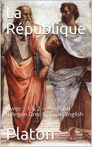 La République: Livres ~ 1 & 2  -----  Édition trilingue Grec Français English (French Edition)