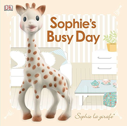 Baby Touch and Feel: Sophie La Girafe: Sophie's Busy Day (Baby Touch and Feel: Sophie La Giraffe) por DK