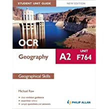 OCR A2 Geography Student Unit Guide New Edition: Unit F764 Geographical Skills