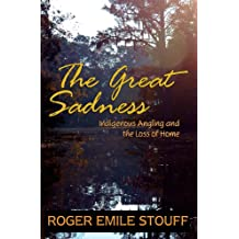 The Great Sadness: Indigenous Angling and the Loss of Home (English Edition)