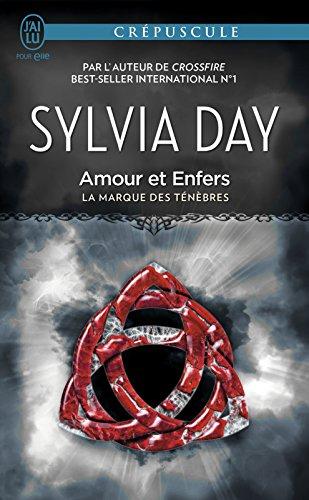 La marque des ténèbres, Tome 3 : Amour et Enfers - Sylvia Day 2016